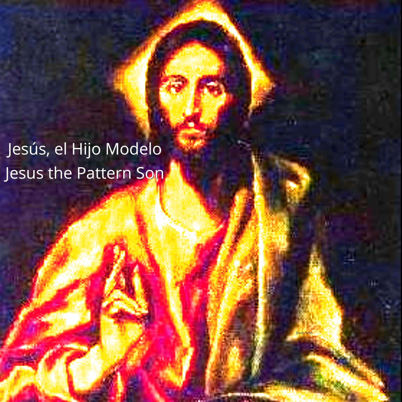 Jesus Hijo Modelo